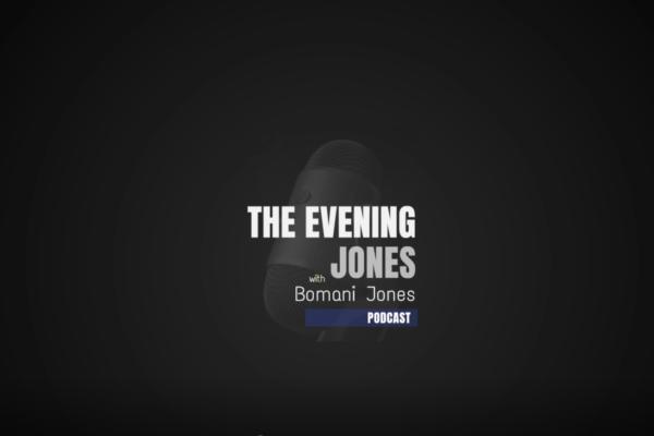 The Evening Jones with Bomani Jones Podcast